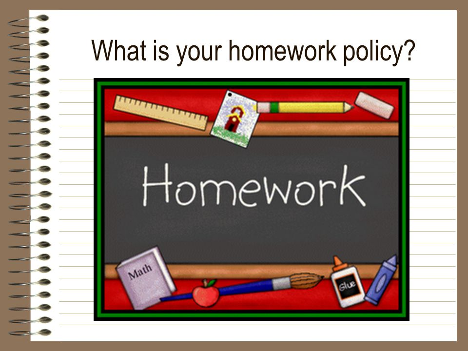 What is your homework policy