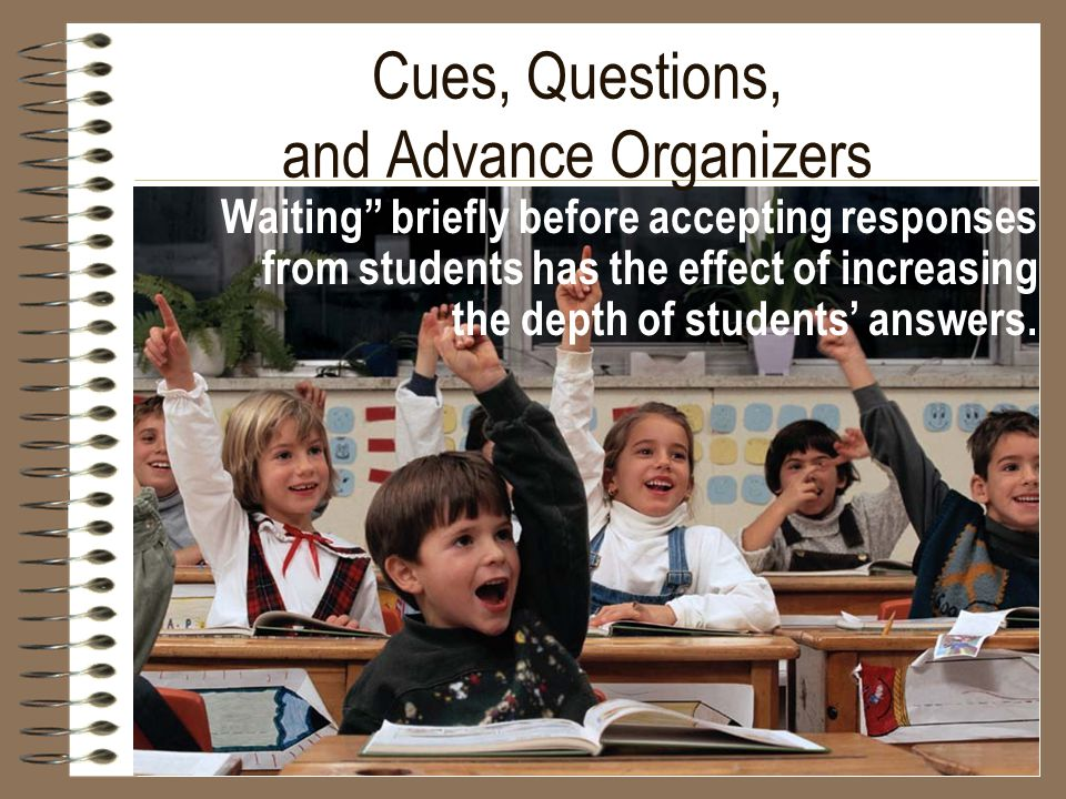 Cues, Questions, and Advance Organizers