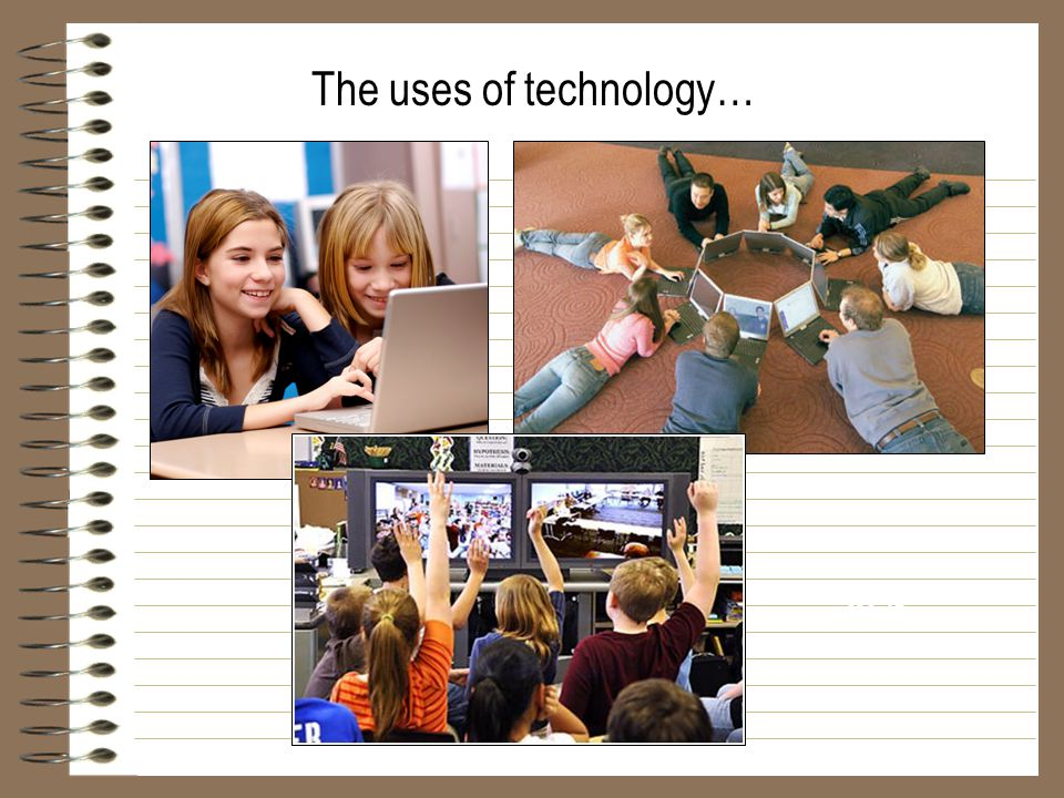 The uses of technology…
