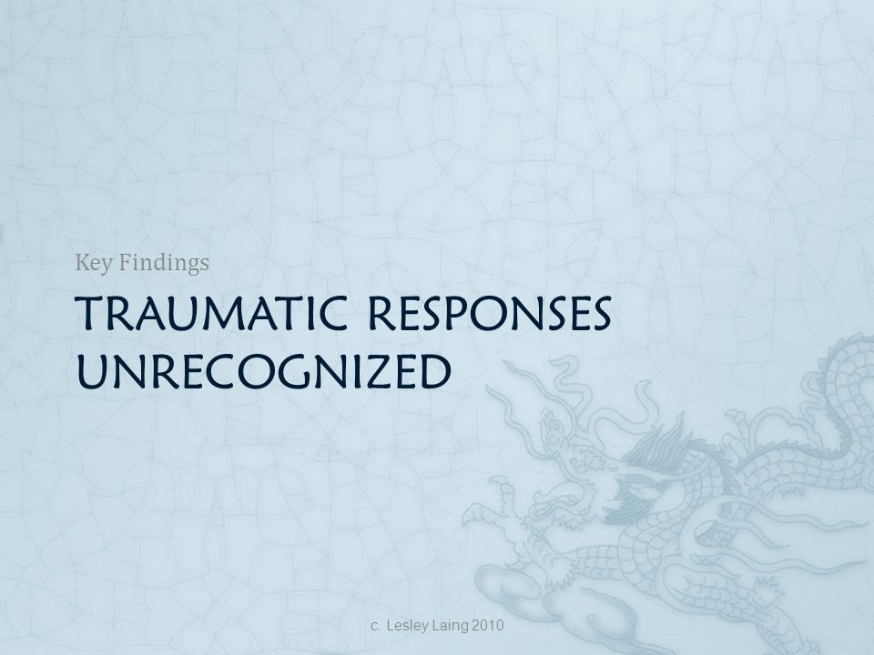Traumatic responses unrecognized
