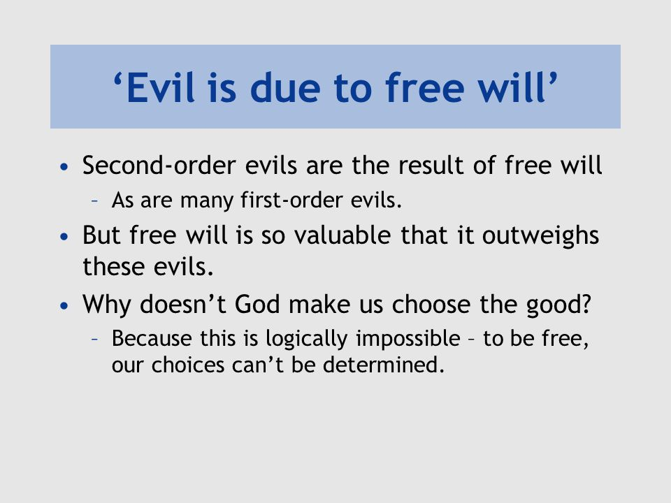 'Evil is due to free will'