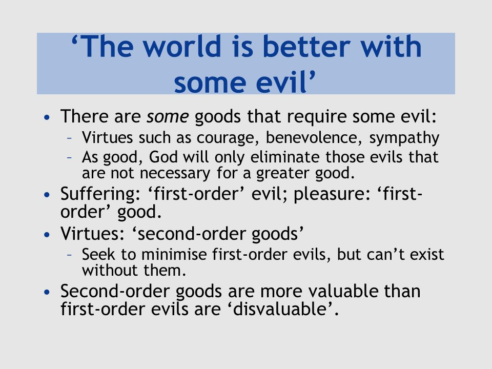 'The world is better with some evil'