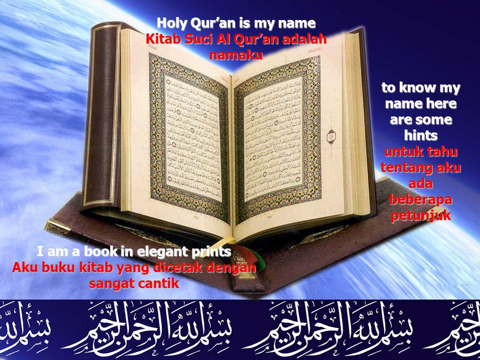 Holy Qur'an is my name Kitab Suci Al Qur'an adalah namaku