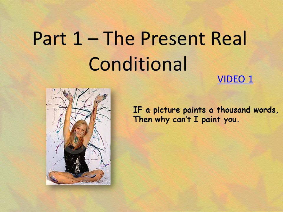 Part 1 – The Present Real Conditional