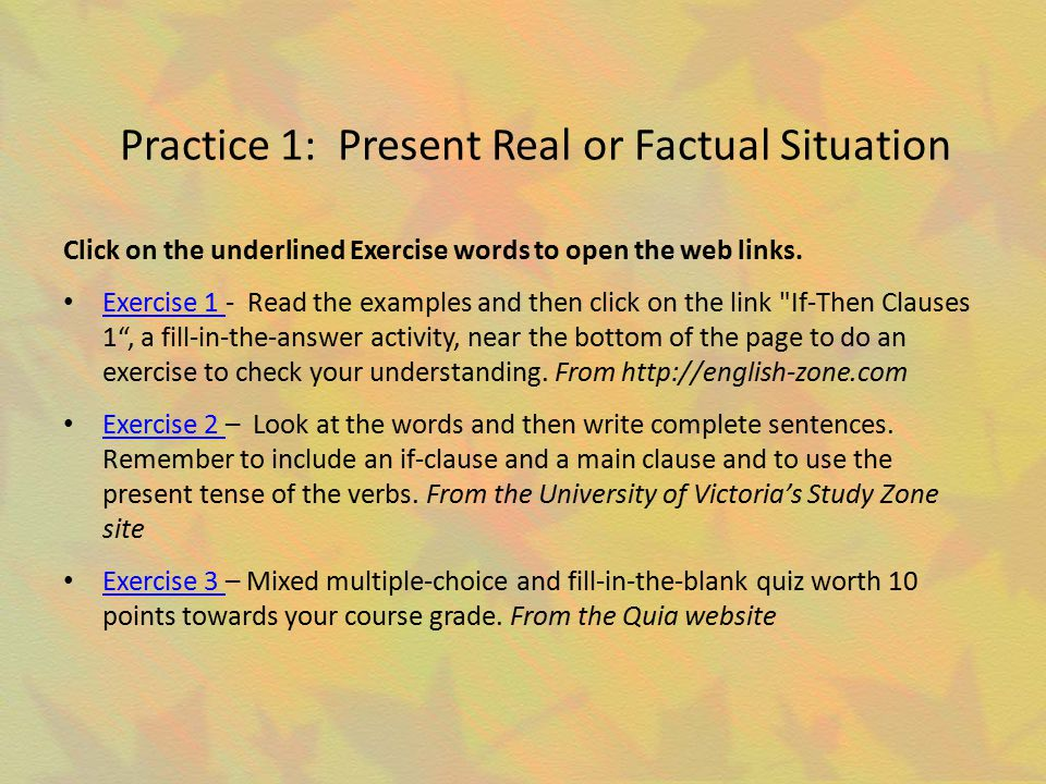 Practice 1: Present Real or Factual Situation