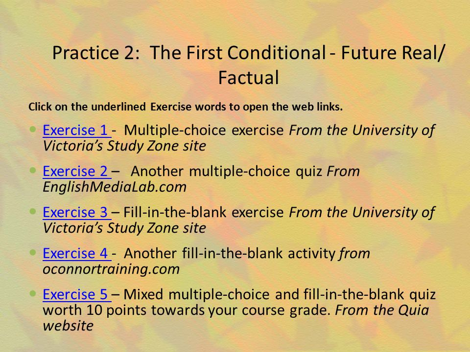 Practice 2: The First Conditional - Future Real/ Factual