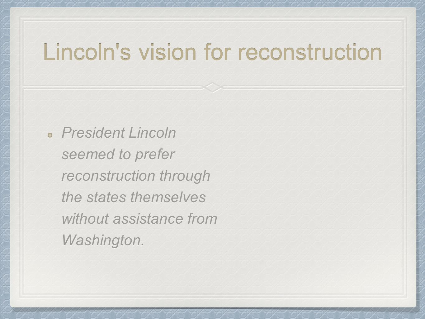 Lincoln s vision for reconstruction