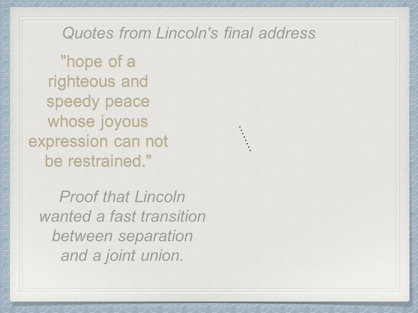 Quotes from Lincoln s final address