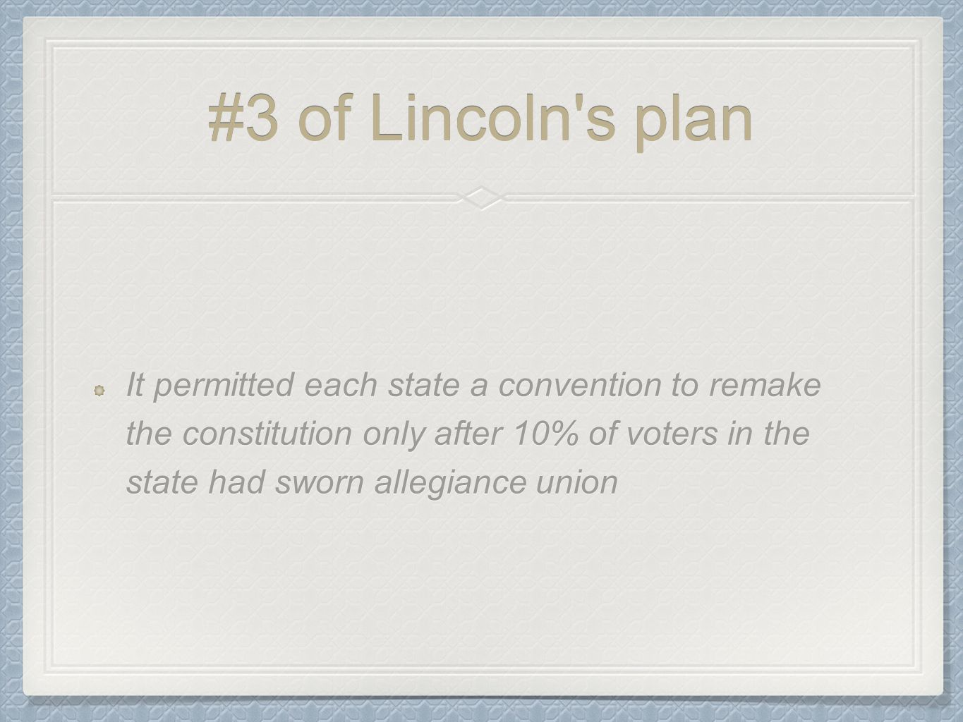 #3 of Lincoln s plan