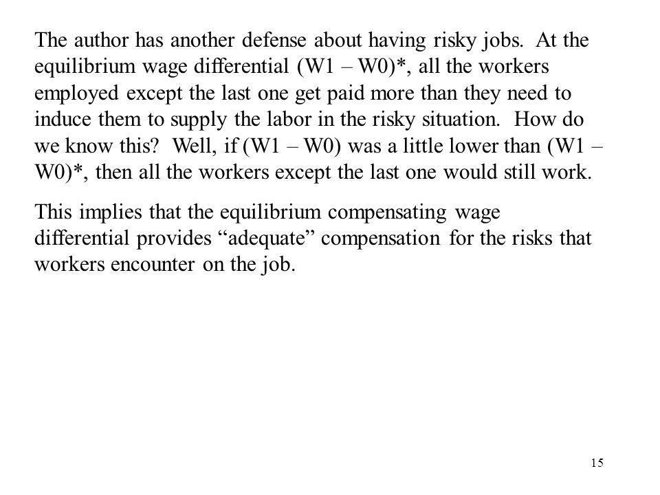The author has another defense about having risky jobs