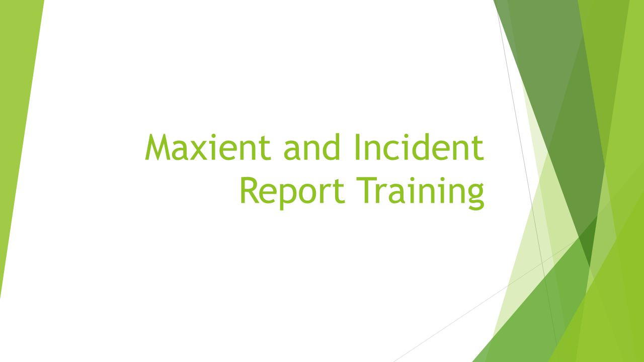 Maxient and Incident Report Training