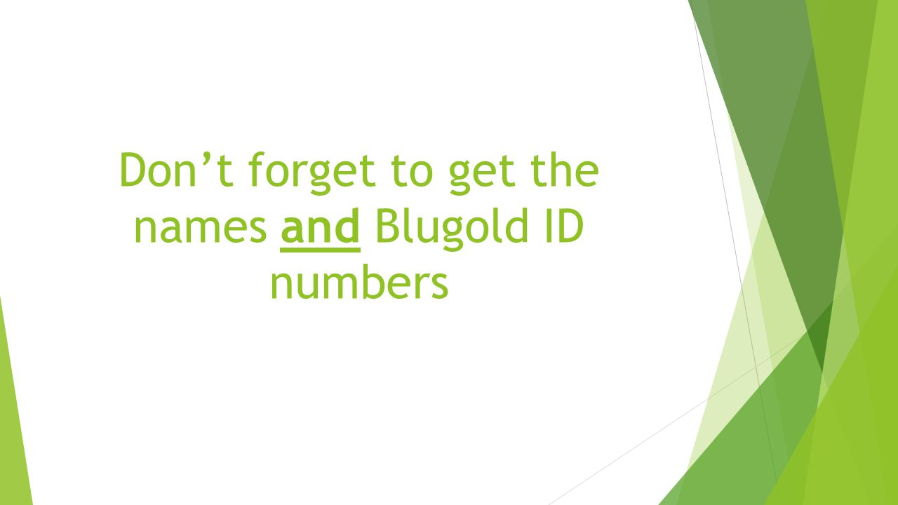 Don't forget to get the names and Blugold ID numbers