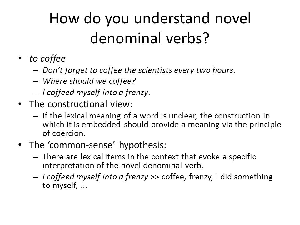 How do you understand novel denominal verbs