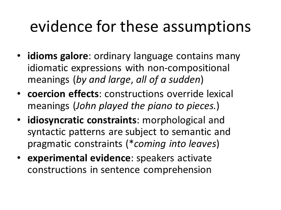 evidence for these assumptions