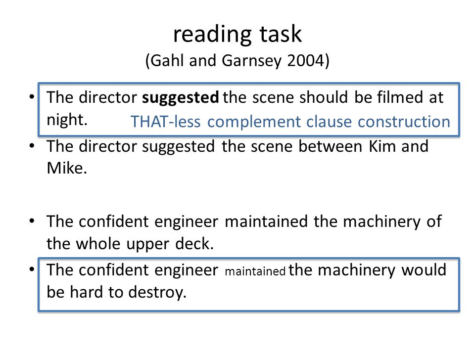 reading task (Gahl and Garnsey 2004)