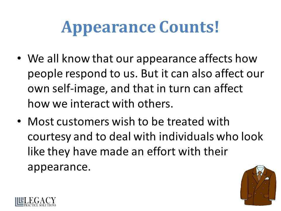 Appearance Counts!