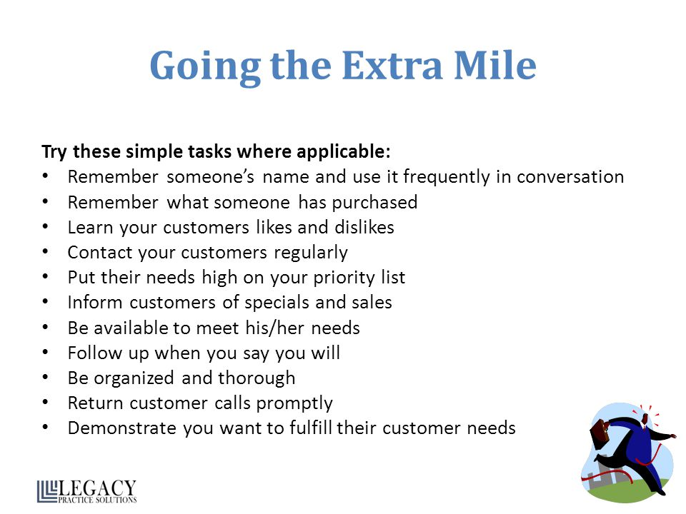 Going the Extra Mile Try these simple tasks where applicable: