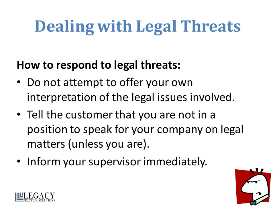 Dealing with Legal Threats