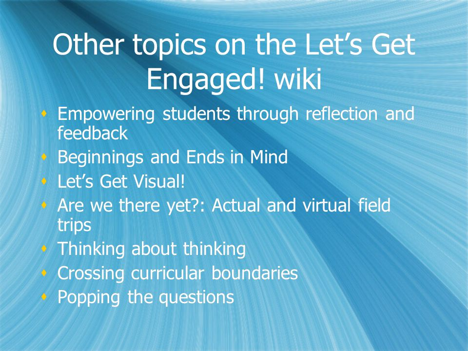 Other topics on the Let's Get Engaged! wiki