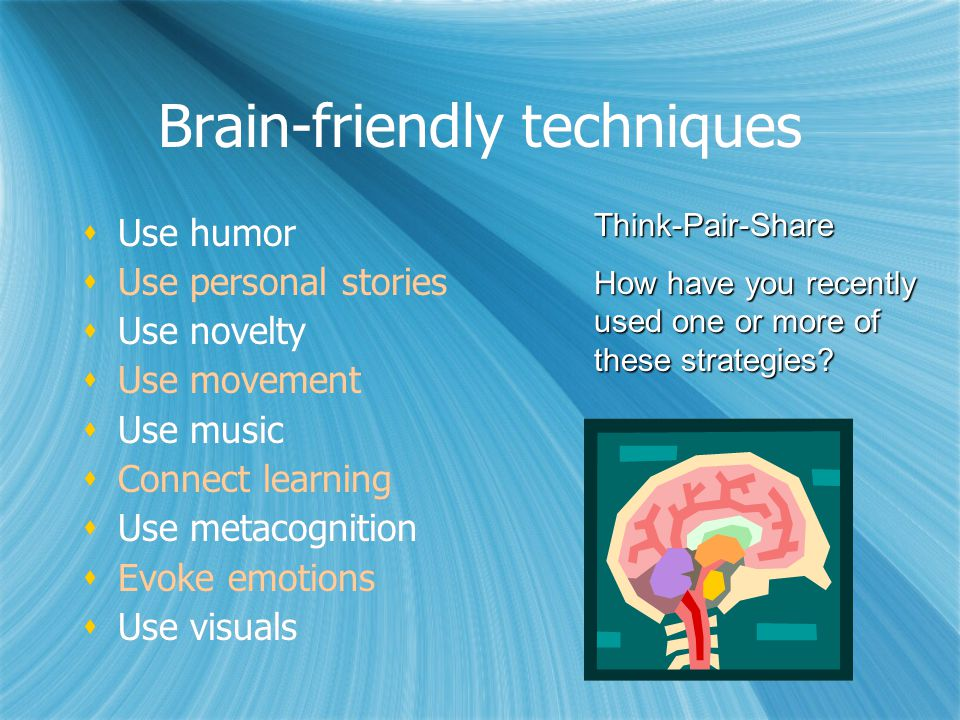 Brain-friendly techniques
