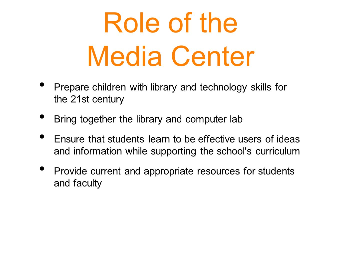 Role of the Media Center