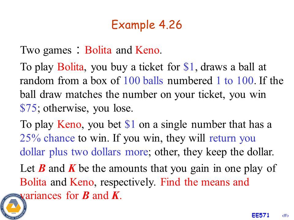 Example 4.26 Two games:Bolita and Keno.