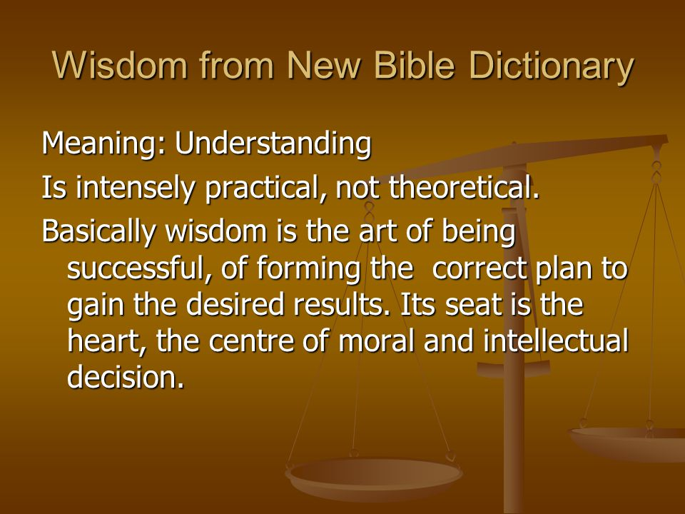 Wisdom from New Bible Dictionary