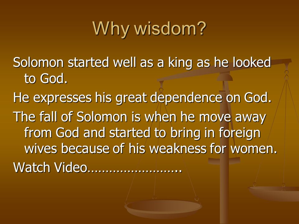 Why wisdom Solomon started well as a king as he looked to God.