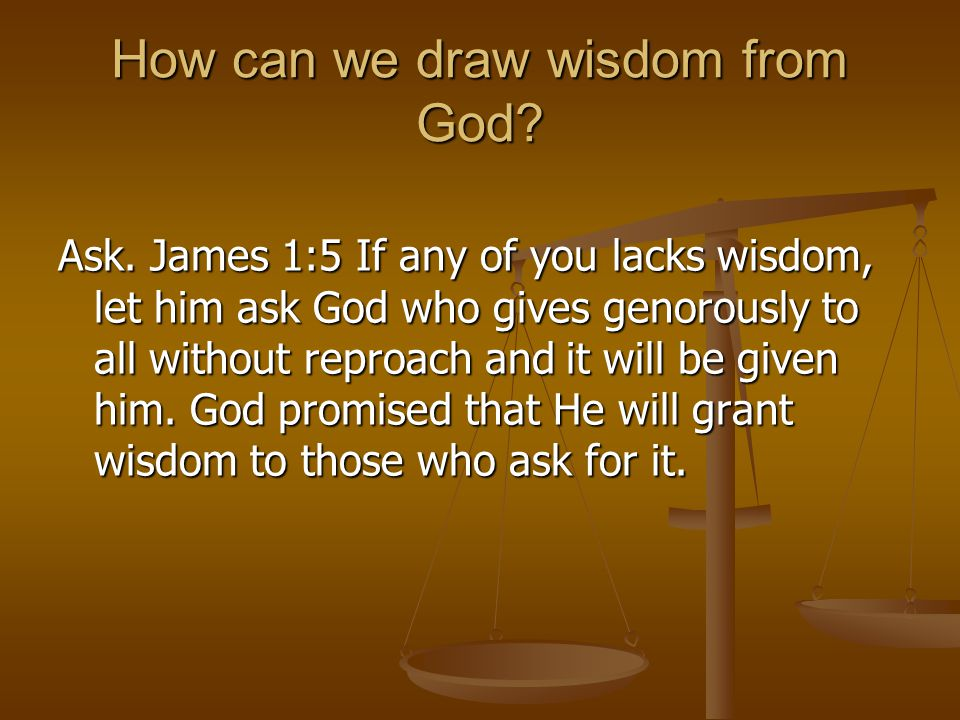How can we draw wisdom from God
