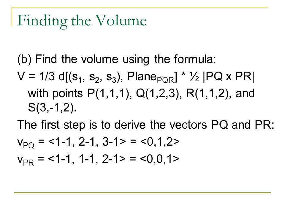 Finding the Volume (b) Find the volume using the formula: