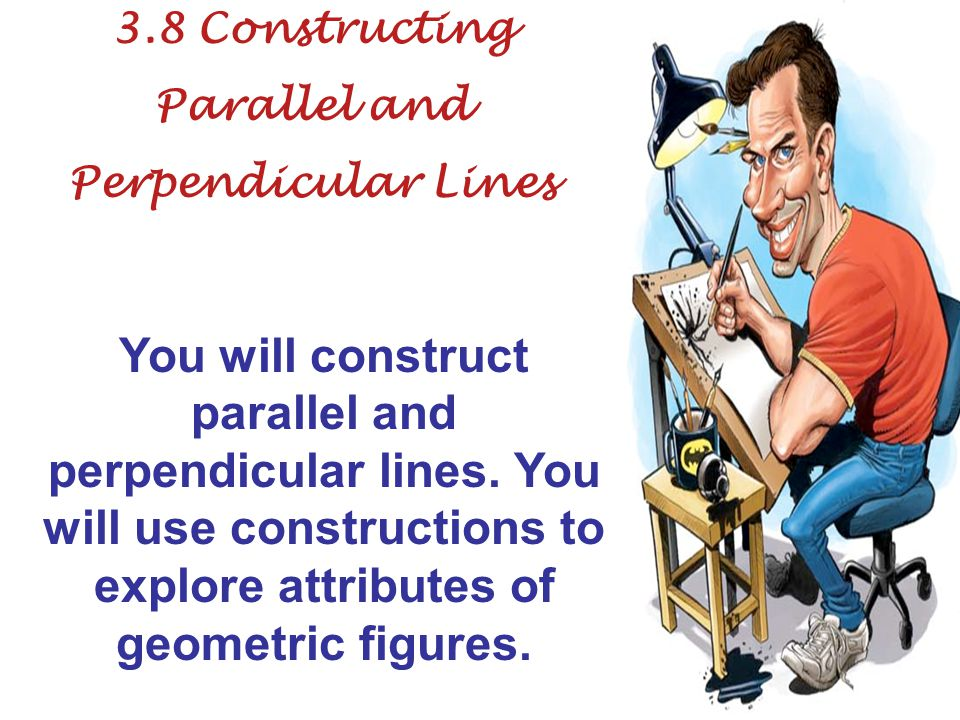 3.8 Constructing Parallel and. Perpendicular Lines.