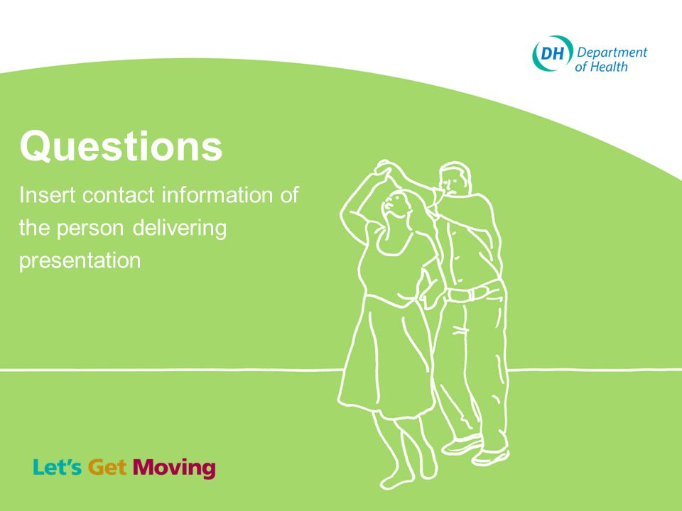 Questions Insert contact information of the person delivering presentation