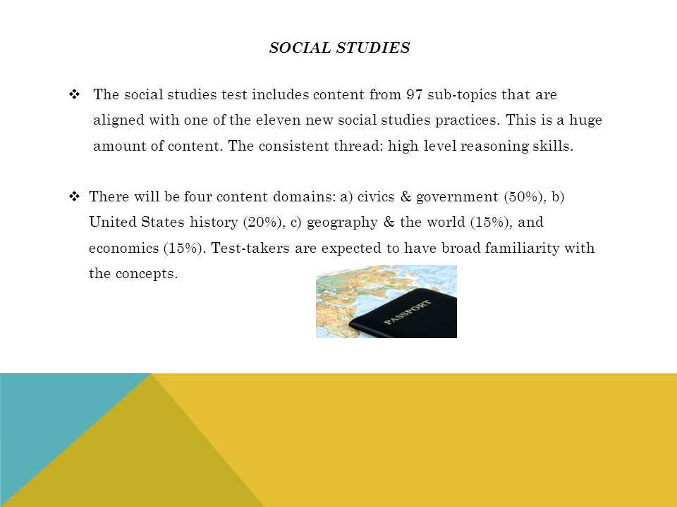 social studies The social studies test includes content from 97 sub-topics that are.