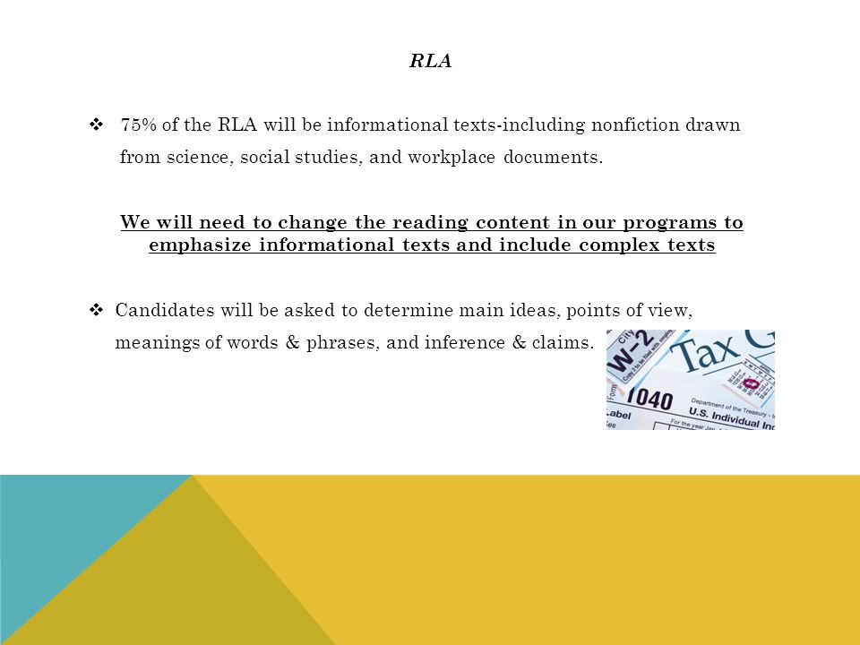 rla 75% of the RLA will be informational texts-including nonfiction drawn. from science, social studies, and workplace documents.