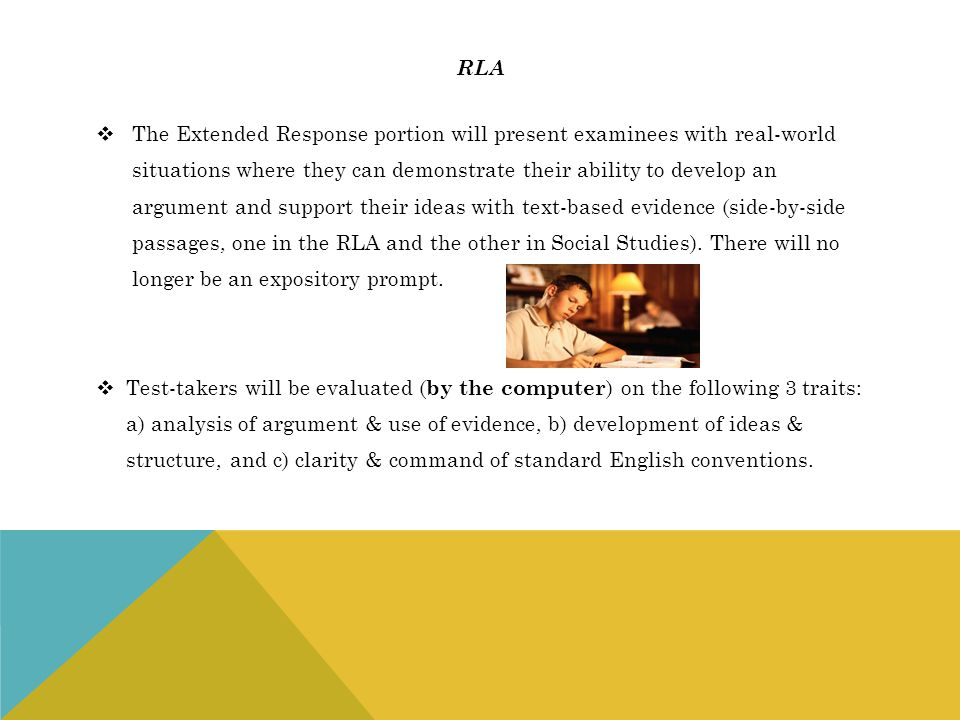 rla The Extended Response portion will present examinees with real-world. situations where they can demonstrate their ability to develop an.