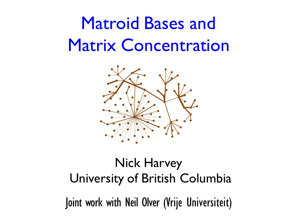 Matroid Bases and Matrix Concentration