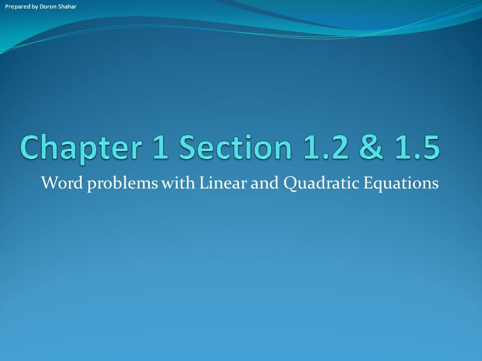 Word problems with Linear and Quadratic Equations