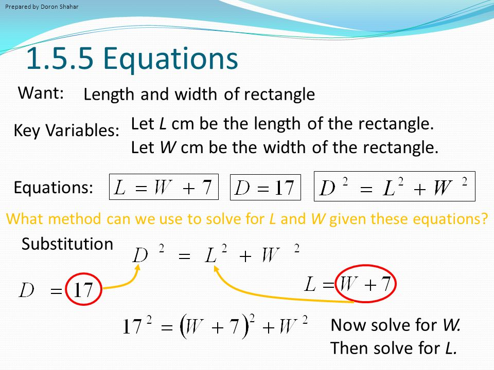 1.5.5 Equations Want: Length and width of rectangle