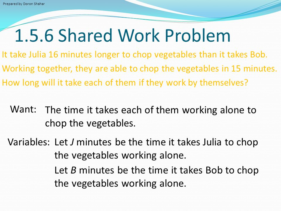 1.5.6 Shared Work Problem Want: