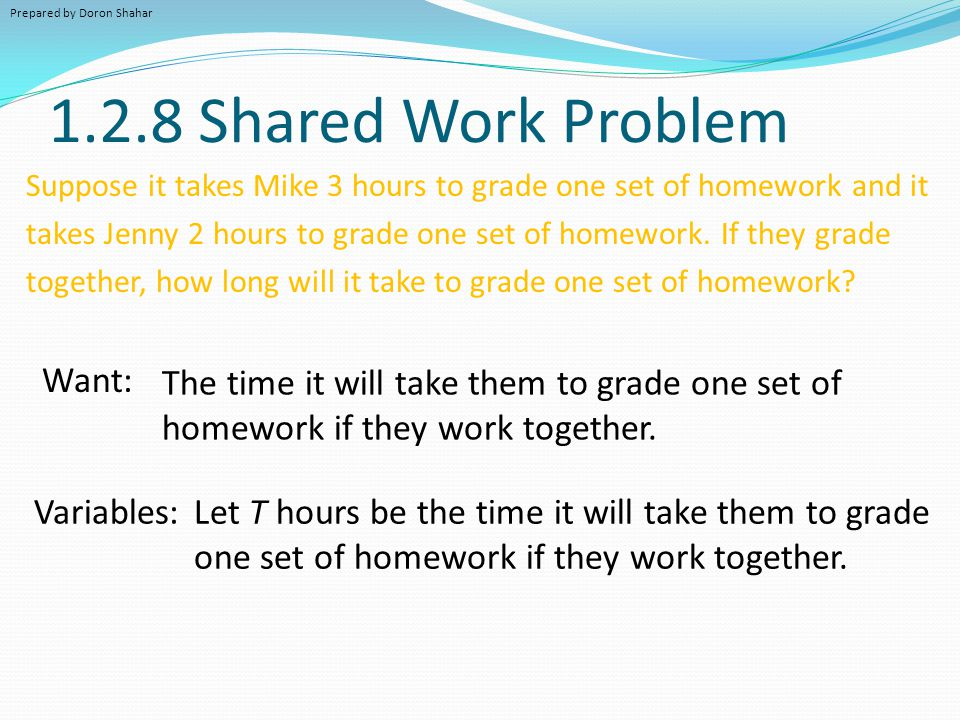 1.2.8 Shared Work Problem Want: