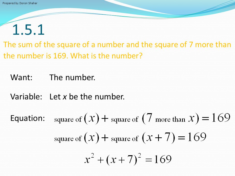 1.5.1 Want: The number. Variable: Let x be the number. Equation: