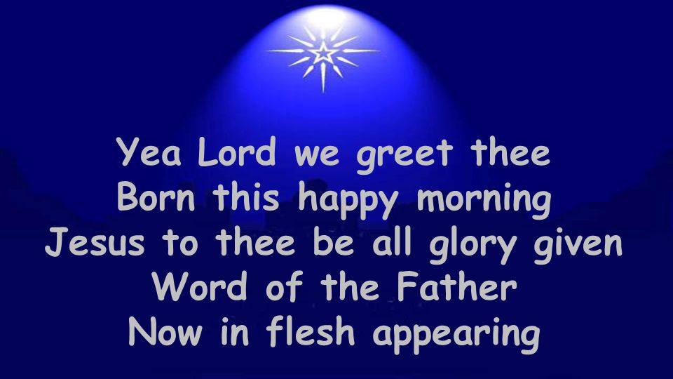 Born this happy morning Jesus to thee be all glory given