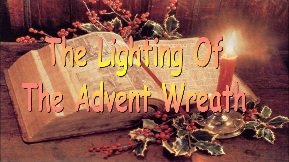 The Lighting Of The Advent Wreath
