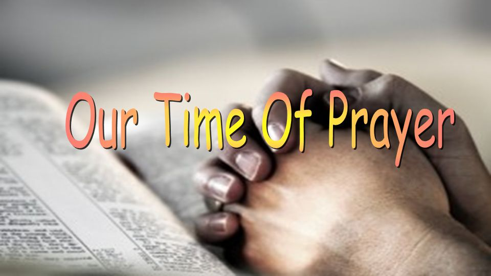 Our Time Of Prayer