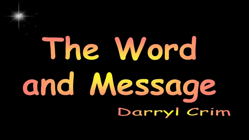 The Word and Message Darryl Crim