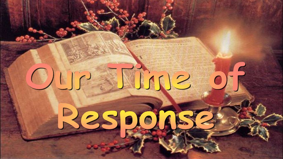 Our Time of Response