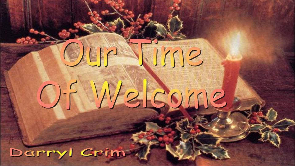 Our Time Of Welcome Darryl Crim