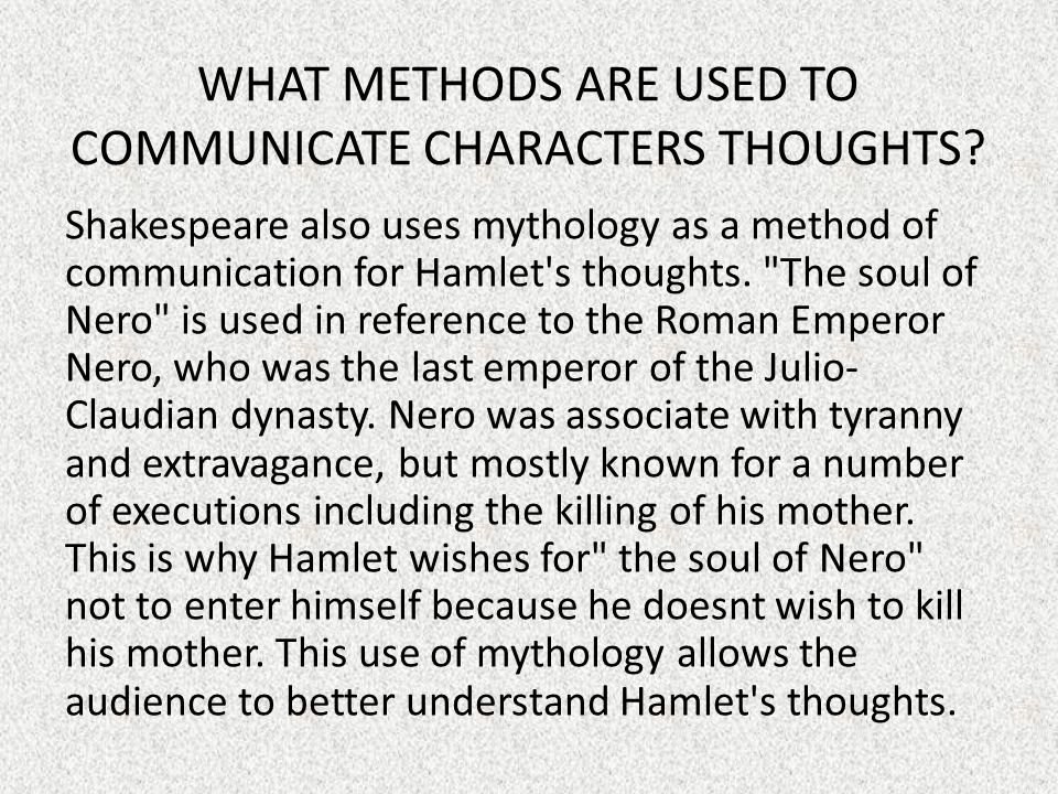 WHAT METHODS ARE USED TO COMMUNICATE CHARACTERS THOUGHTS