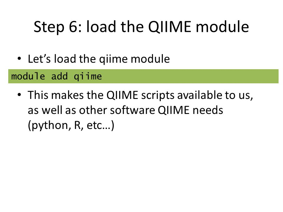 Step 6: load the QIIME module