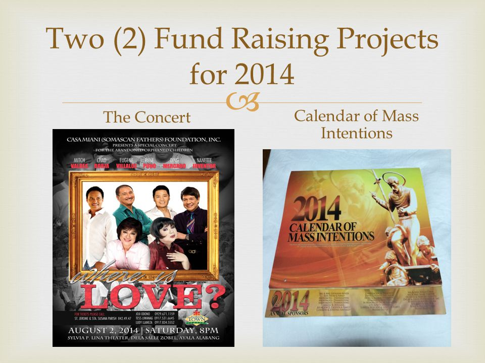 Two (2) Fund Raising Projects for 2014